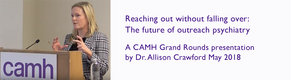 Dr. Allison Crawford on the future of psychiatric outreach at CAMH Grand Rounds