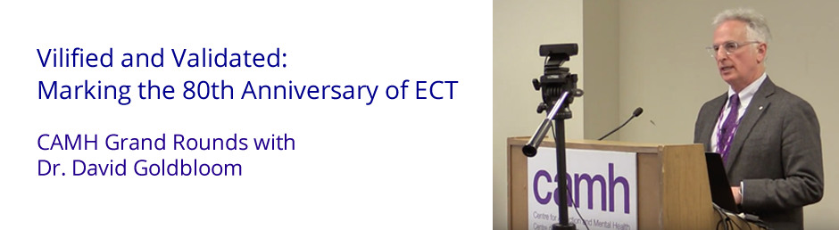 Vilified and Validated - Marking the 80th Anniversary of ECT (Electroconvulsive Therapy)