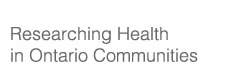 Researching Health in Ontario Communities