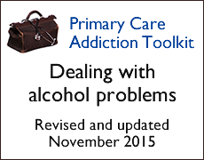 Dealing with alcohol problems - primary care addiction toolkit
