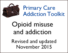 Primary Care Addiction Toolkit - Opioid misuse and addiction