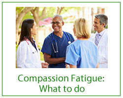 Compassion Fatigue: What to do